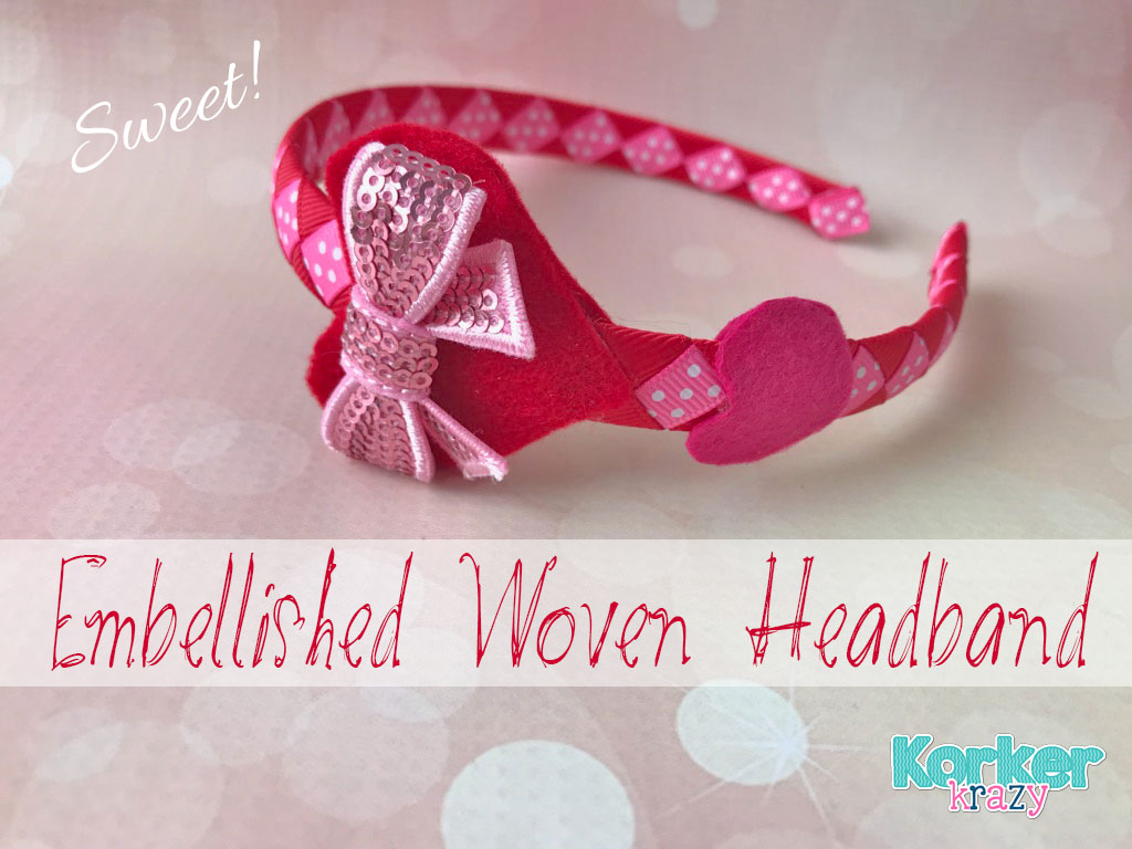 How to Make Embellished Woven Ribbon Headband Valentines Theme